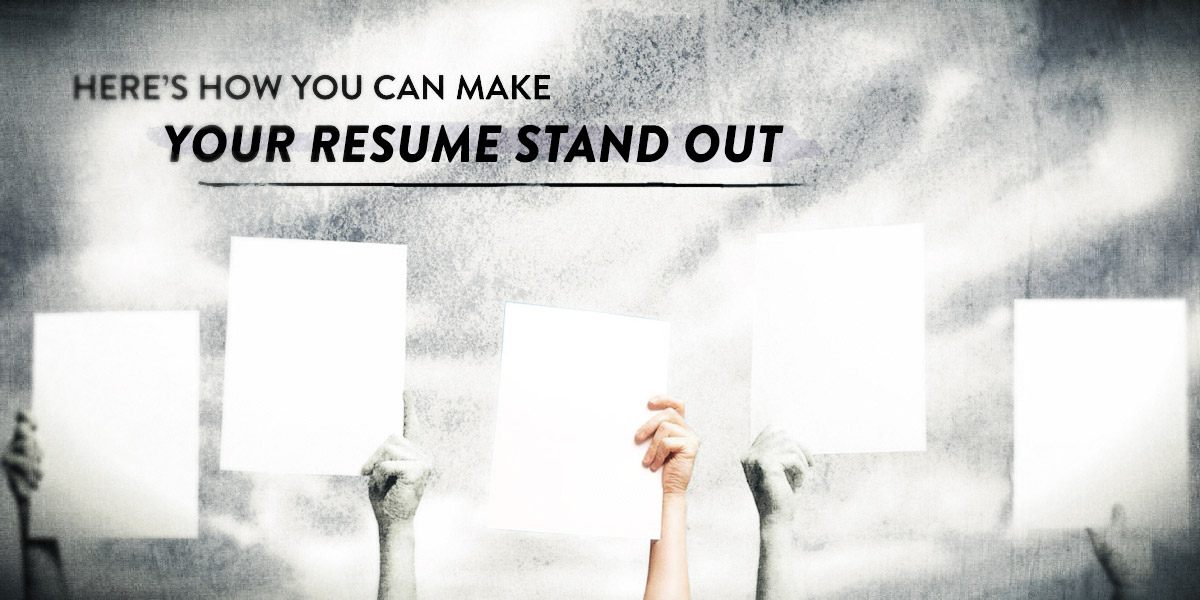 Here's how you can make your resume stand out