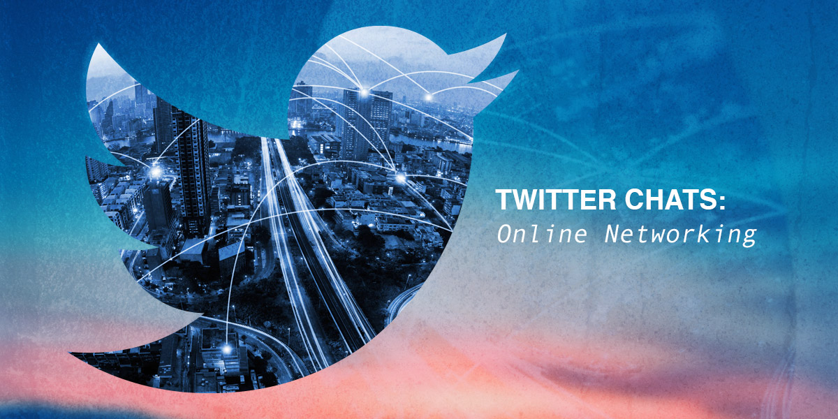 Twitter Chats: Online Networking