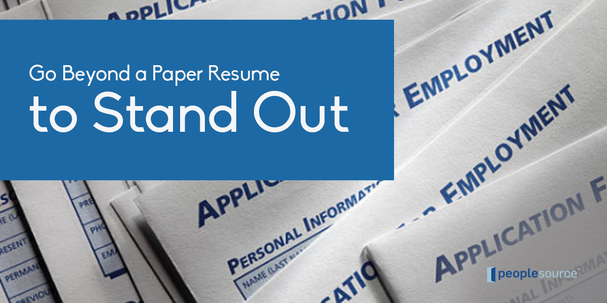 Go Beyond a Paper Resume to Stand Out
