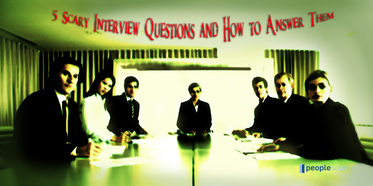 - 5 Scary Interview Questions and How to Answer Them