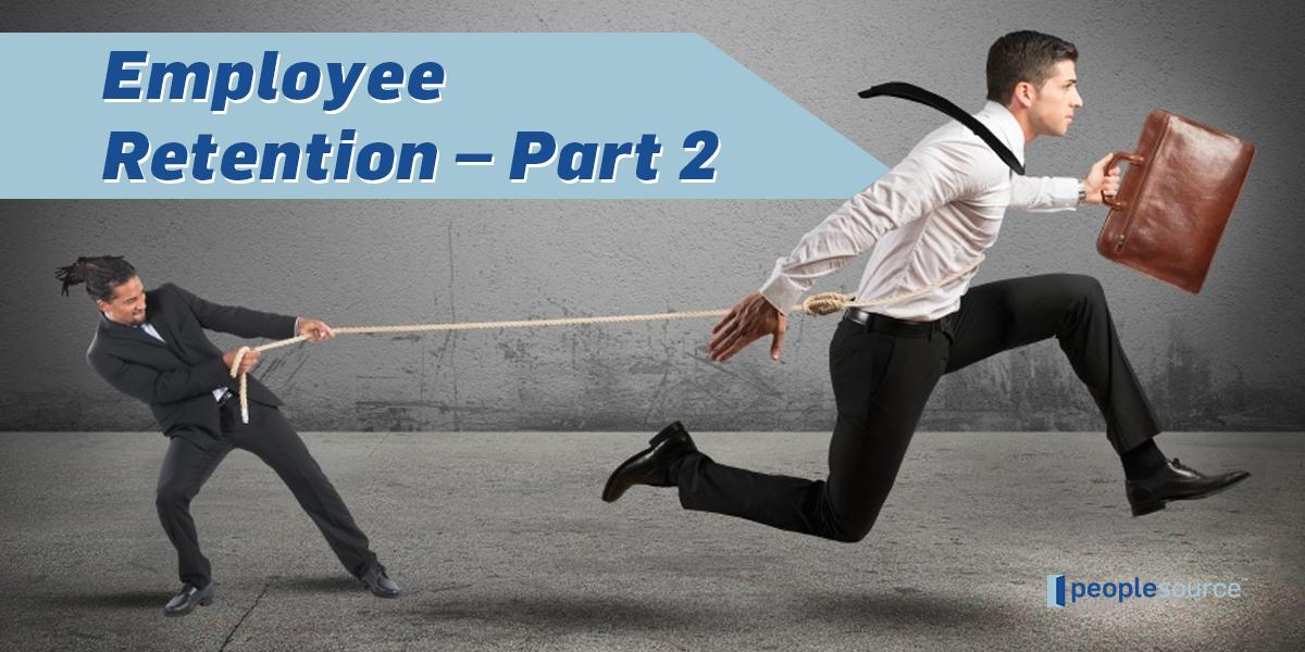 Employee Retention – Part 2