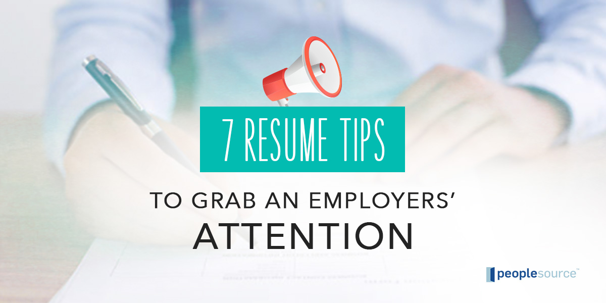 7 Resume Tips to Grab an Employer\'s Attention - Peoplesource