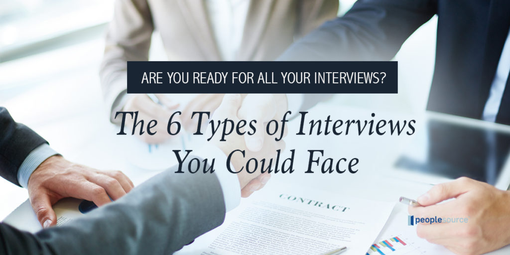 Are You Ready for All Your Interviews? The 6 Types of Interviews You Could Face
